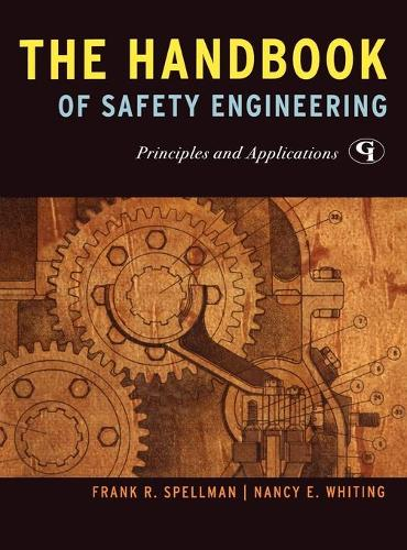 The Handbook of Safety Engineering: Principles and Applications (Hardback)