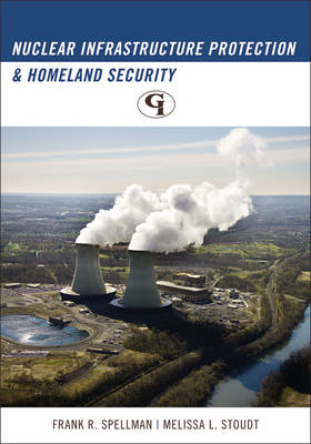 Nuclear Infrastructure Protection and Homeland Security (Paperback)