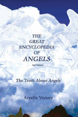 The Great Encyclopedia of Angels 2nd Edition: The Truth about Angels (Hardback)