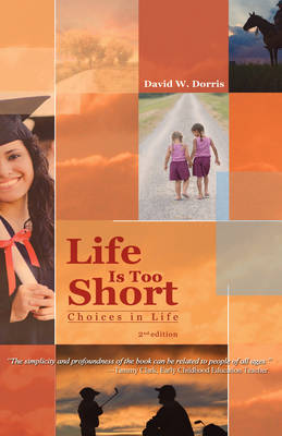 Life Is Too Short: Choices in Life (2nd Edition) (Hardback)