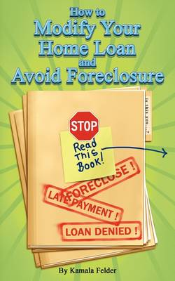 How to Modify Your Home Loan and Avoid Foreclosure (Paperback)