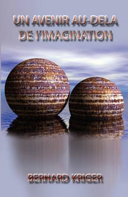 Un Avenir Au-Dela I'imagination (Paperback)