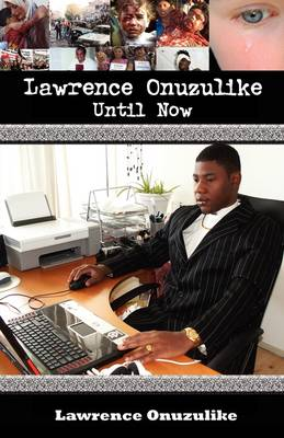 Lawrence Onuzulike- Until Now (Paperback)