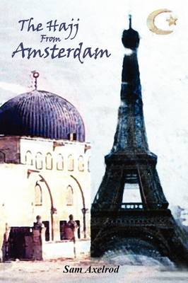 The Hajj from Amsterdam (Paperback)