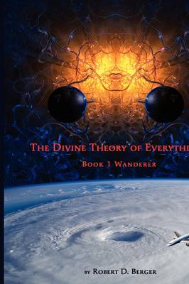 The Divine Theory of Everything: Book 1 Wanderer (Paperback)
