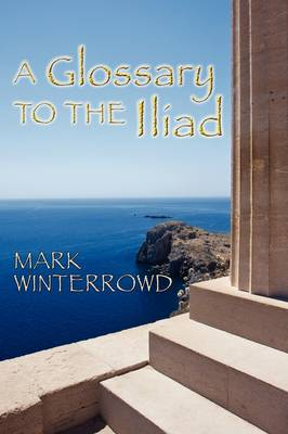 A Glossary to the Iliad (Paperback)