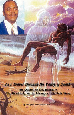As I Travel Through the Valley of Death (Paperback)