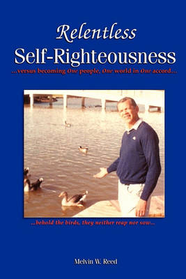 Relentless Self-Righteousness (Paperback)