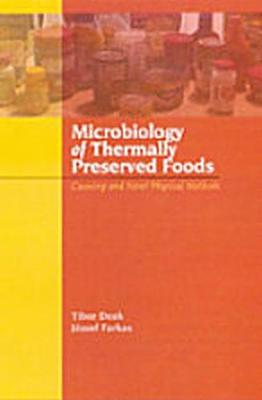 Microbiology of Thermally Preserved Foods: Canning and Novel Physical Methods (Paperback)