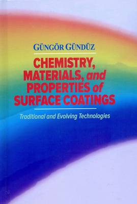 Chemistry, Materials, and Properties of Surface Coatings: Tradition and Evolving Technologies (Hardback)