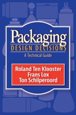 Packaging Design Decisions: A Technical Guide (Hardback)