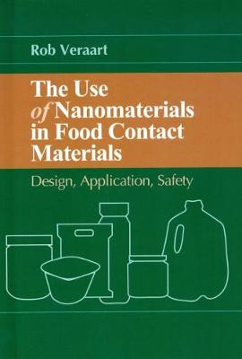 The Use of Nanomaterials in Food Contact Materials: Design, Application, Safety (Hardback)