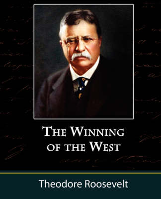 The Winning of the West, Volume One from the Alleghanies to the Mississippi, 1769-1776 (Paperback)