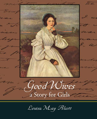 Good Wives: A Story for Girls (Paperback)