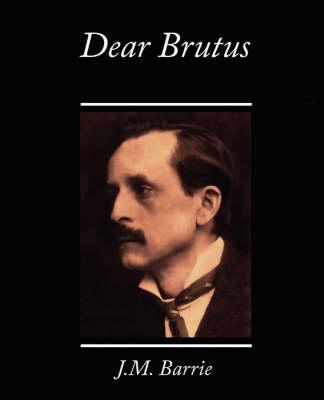 Dear Brutus (Paperback)