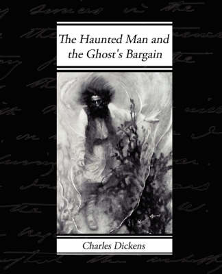 The Haunted Man and the Ghost's Bargain (Paperback)
