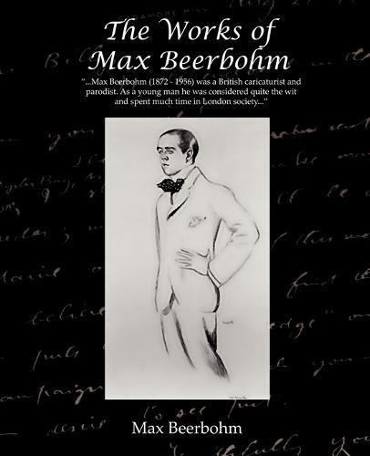 The Works of Max Beerbohm (Paperback)
