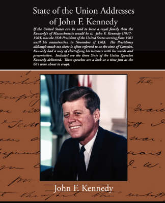 State of the Union Addresses of John F. Kennedy (Paperback)