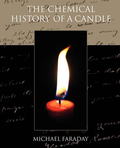 The Chemical History of a Candle (Paperback)