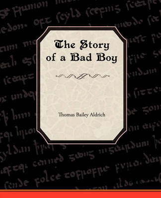 The Story of a Bad Boy (Paperback)