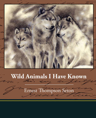 Wild Animals I Have Known (Paperback)