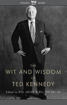 The Wit and Wisdom of Ted Kennedy (Paperback)