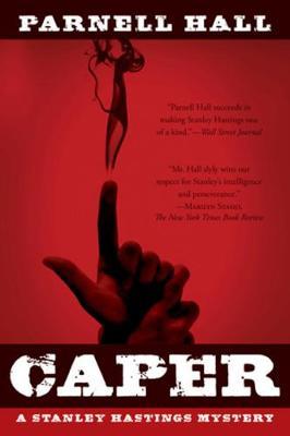 Caper: A Stanley Hastings Mystery - Stanley Hastings Mysteries (Paperback)