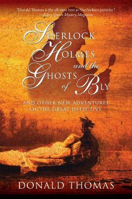 Sherlock Holmes and the Ghosts of Bly: And Other New Adventures of the Great Detective (Paperback)