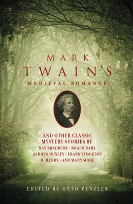 Mark Twain's Medieval Romance: And Other Classic Mystery Stories (Paperback)