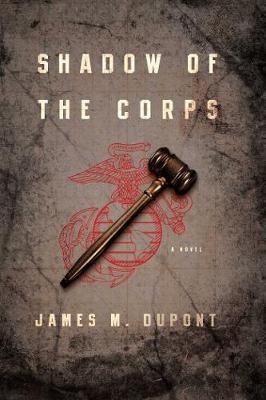 Shadow of the Corps: A Novel (Hardback)