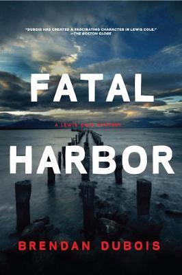 Fatal Harbor: A Lewis Cole Mystery (Hardback)