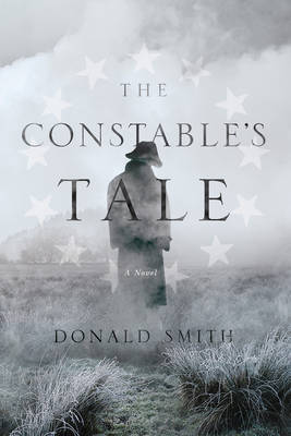 The Constable's Tale: A Novel of Colonial America (Hardback)
