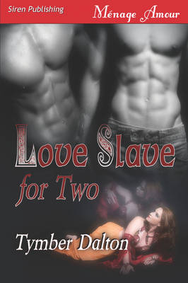 Love Slave for Two [Love Slave for Two, Book 1] (Paperback)