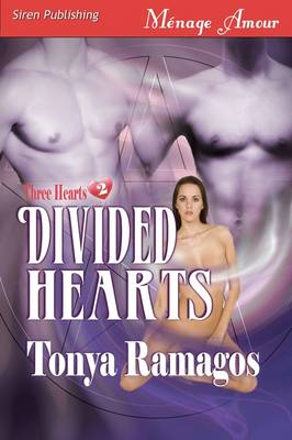 Divided Hearts [Three Hearts 2] (Siren Menage Amour #33) (Paperback)