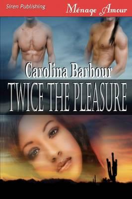 Twice the Pleasure (Siren Menage Amour #35) (Paperback)