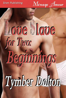 Love Slave for Two: Beginnings [Love Slave for Two Prequel] (Siren Publishing Menage Amour) (Paperback)
