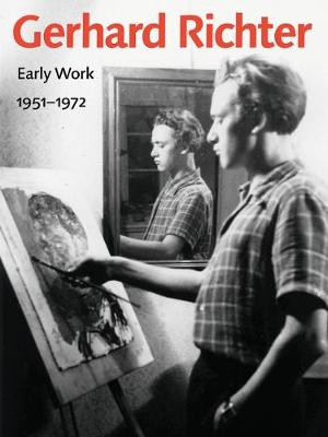 Gerhard Richter - Early Work, 1951-1972 (Hardback)