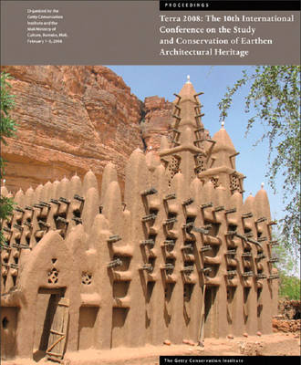 Terra 2008 - The 10th International Conference on the Study and Conservation of Earthen Architectural Heritage (Paperback)