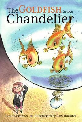 The Goldfish in the Chandelier (Hardback)