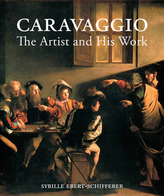 Caravaggio - The Artist and His Work (Hardback)