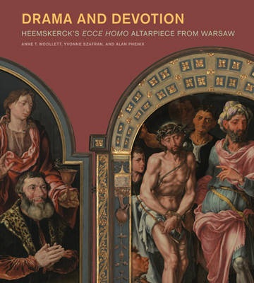 Drama and Devotion - Heemskerck's Ecce Homo Altarpiece From Warsaw (Paperback)