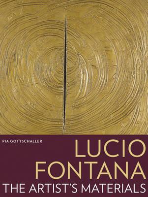 Lucio Fontana - The Artist's Material (Paperback)