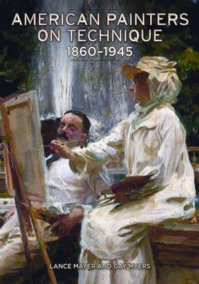 American Painters on Technique: 1860-1945 (Hardback)