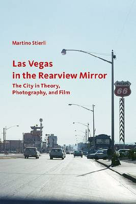 Las Vegas in the Rearview Mirror - The City in Thepru, Photography and Film (Paperback)