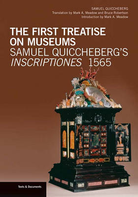 The First Treatise on Museums - Samuel Quiccheberg's Inscriptiones, 1565 (Paperback)