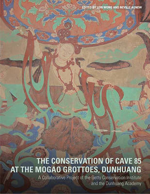 The Conservation of Cave 85 at the Mogeo Grottoes, Dunhuang - A Collaborative Project of the Getty Conservation Institute and the Dunhuang Acedemy (Paperback)
