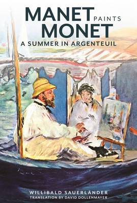 Manet Paints Monet - A Summer in Argenteuil (Hardback)