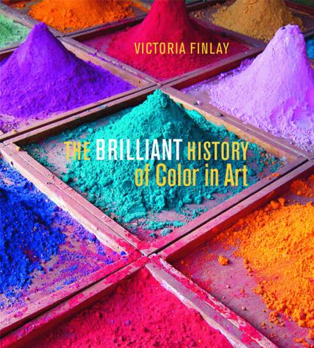 The Brilliant History of Color in Art (Hardback)