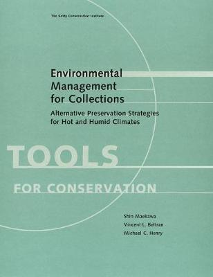 Environmental Management for Collections - Alternative Conservation Strategies for Hot and Humid Climates (Paperback)