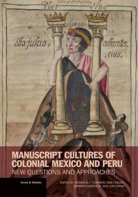 Manuscript Cultures of Colonial Mexico and Peru - New Questions and Approaches (Paperback)